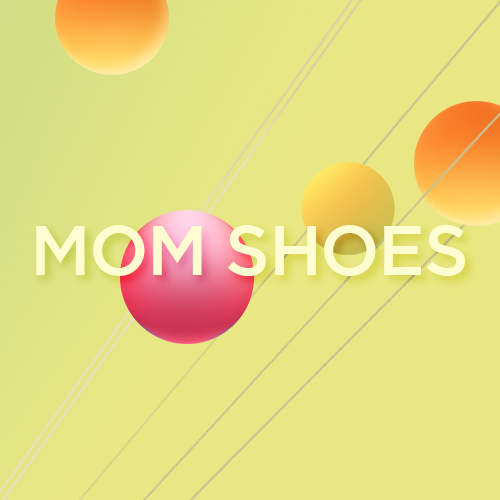 STYLISH<br>MOM SHOES